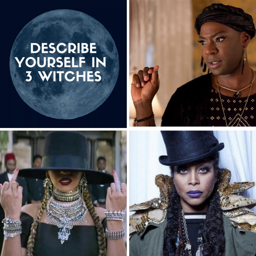 describe yourself in three witches challenge with Lafayette Reynolds, Beyonce, and Erykah Badu